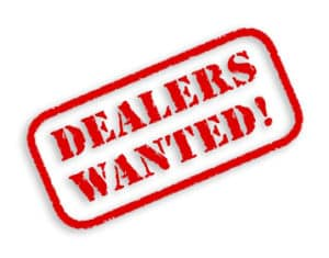 Dealers Wanted